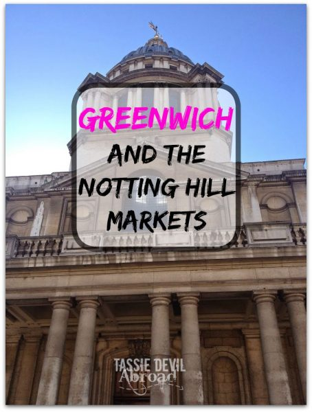 Greenwich and the Notting Hill Markets
