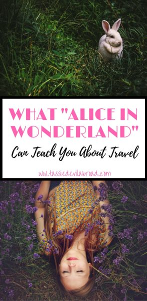 "Lessons you can learn about travel from ""Alice in Wonderland"""