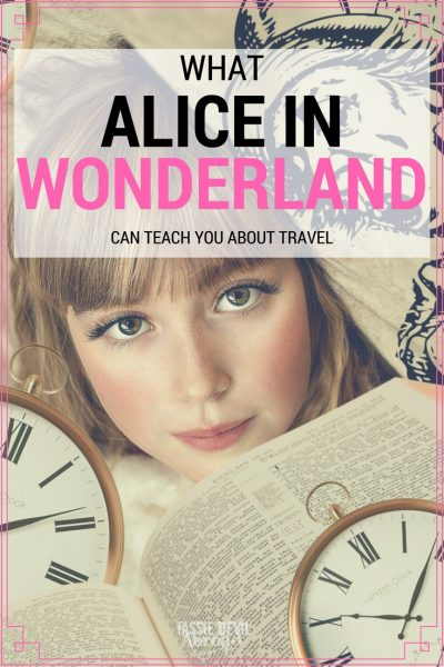 what Alice in Wonderland can teach you about travel