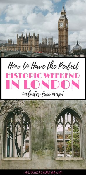 The perfect weekend guide to London for history buffs!