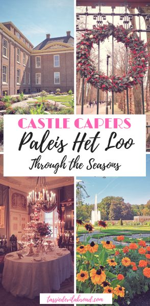 Everything you need to know about visiting the Dutch royal palace of Paleis Het Loo, and how it changes through the seasons! #castles #travel #Hetloo