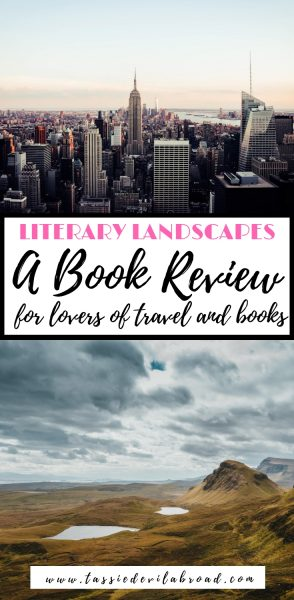 A book review on Literary Landscapes. This book is perfect for anyone who loves to read, travel and read about places! #booksaboutplaces #bookreview #literarylandscapes