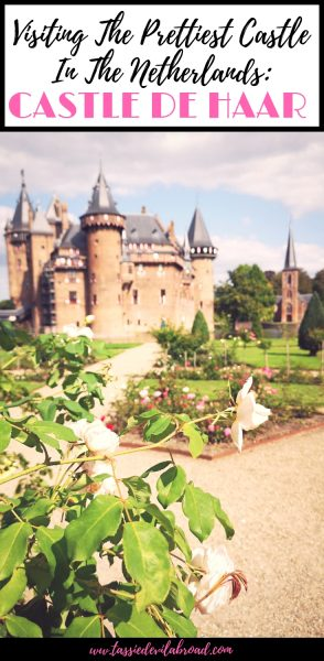 Everything you need to know about visiting Castle de Haar, the prettiest castle in the Netherlands! #castle #dutchcastle #travel