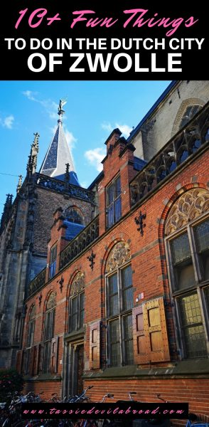 10+ Fun Things to do in the Dutch City of Zwolle! #Zwolle #Holland #travel #daytrip